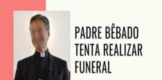 Padre alcoolizado tenta realizar funeral.